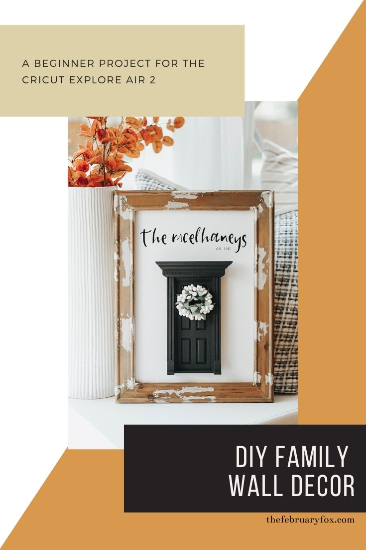 Diy Personalized Family Wall Art Using The Cricut The